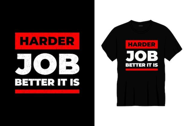 Trudniejsza praca lepiej to projekt koszulki typograficznej