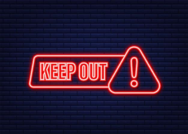 Trzymaj się z dala od niebezpieczeństw, świetny projekt do wszelkich celów. neonowa ikona. ikona ograniczenia. etykieta bezpieczeństwa. czas ilustracja wektorowa.