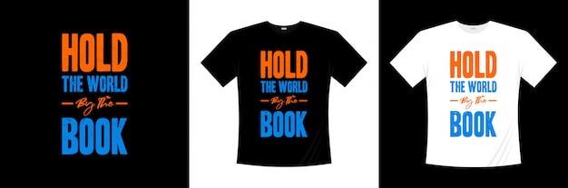 Trzymaj świat według projektu koszulki z typografią książki