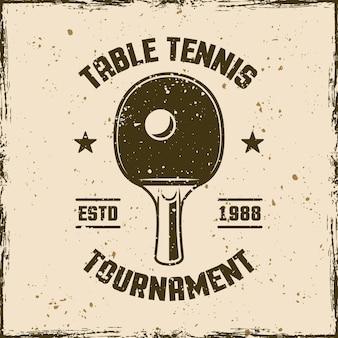 Turniej tenisa stołowego vintage godło, etykieta, odznaka lub logo. ilustracja wektorowa na tle z wymiennymi teksturami grunge
