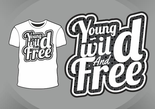 Twoja dzika i darmowa, typograficzna napis na koszulkę