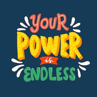 Twoja moc jest nieskończona. cytuj napis typografii. ręcznie rysowane napis