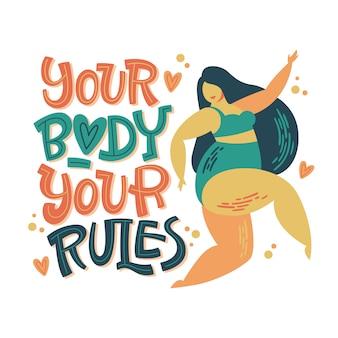 Twoje ciało - twoje zasady - pozytywne projektowanie liter ciała. ręcznie rysowane frazę inspiracji z krzywą tańczącą dziewczyną.