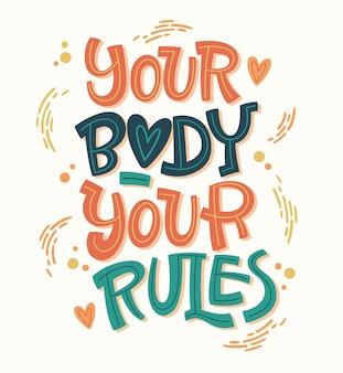 Twoje ciało - twoje zasady. projekt pozytywnego napisu kolorowe ciało. ręcznie rysowane frazę inspiracji.