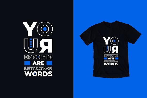 Twoje wysiłki są lepsze niż słowa cytaty projekt koszulki