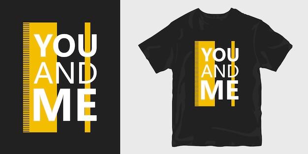 Ty i ja romantyczne slogany na koszulkach z dramatyczną typografią