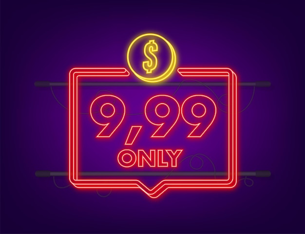 Tylko 9,99 dolarów zniżki etykiety. neonowa ikona. ilustracja wektorowa.