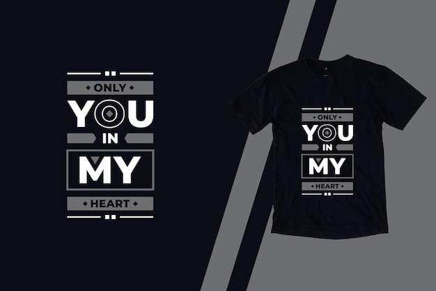 Tylko ty w moim sercu nowoczesny projekt koszulki cytaty
