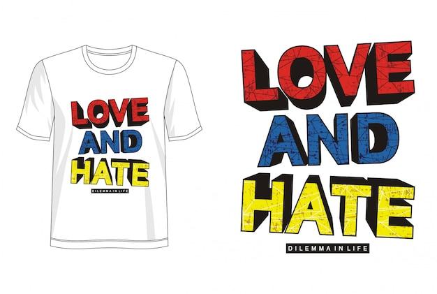 Typografia miłości i nienawiści do koszulki z nadrukiem