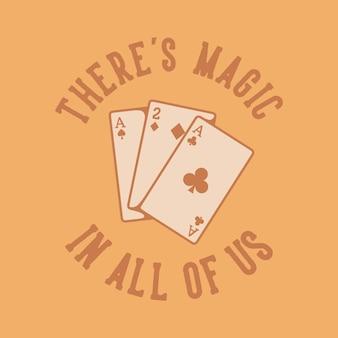 Typografia ze sloganami vintage w każdym z nas jest magia