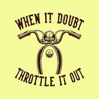 Typografia ze sloganem w stylu vintage, gdy wątpisz w projekt koszulki