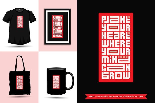 Typograficzna inspiracja cytatem tshirt posadź swoje serce tam, gdzie twój umysł może się rozwijać. typografia napis pionowy szablon projektu