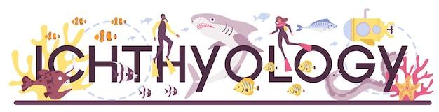 Typograficzne słowo ichtiologa. naukowiec zajmujący się fauną oceaniczną. praktyczne studiowanie działu zoologii poświęconego nauce ryb. ilustracja na białym tle wektor