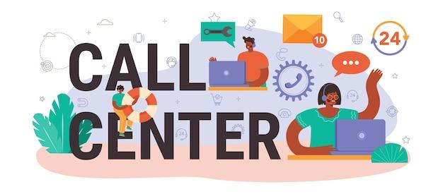 Typograficzny nagłówek call center. pomysł na obsługę klienta lub wsparcie techniczne. konsultant pomaga klientowi dostarczając mu cennych informacji. ilustracja wektorowa w stylu płaski