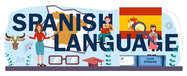 Typograficzny nagłówek w języku hiszpańskim. kurs języka hiszpańskiego w szkole językowej. ucz się języków obcych z native speakerem. idea komunikacji globalnej. ilustracja wektorowa w stylu kreskówki