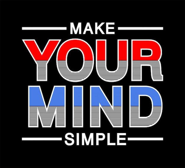 Uczyń swój umysł prostą typografią do nadruku koszulki