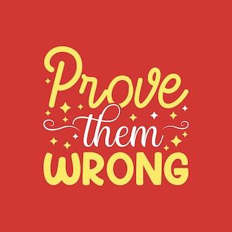 Udowodnij im, że się mylą unikalny czysty projekt typografii