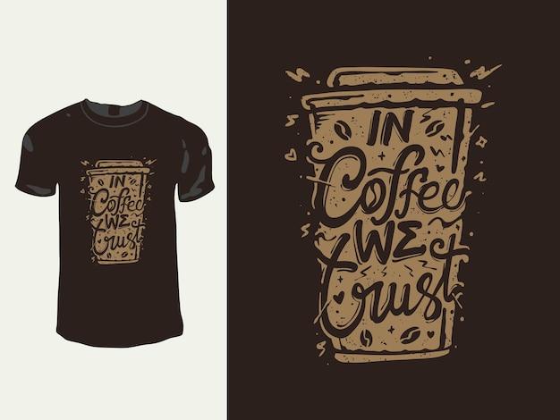 Ufamy w projekt koszulki vintage z kawą