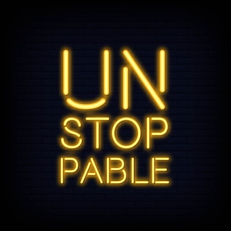 Unstoppable neon text