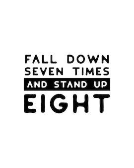 Upadnij siedem razy i wstań osiem. ręcznie rysowane typografia