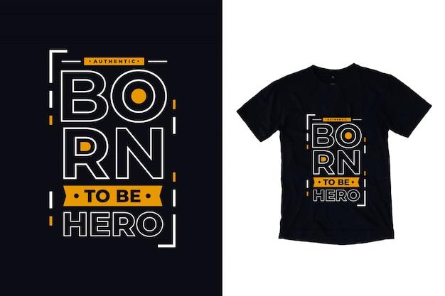 Urodzony, aby być bohaterem, nowoczesny typografia cytat