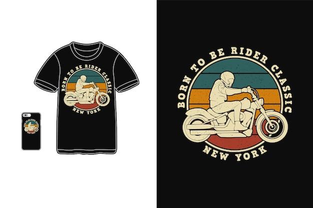Urodzony, aby być jeźdźcem w klasycznym nowojorskim stylu dla t-shirt sylwetka w stylu retro