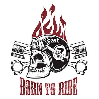 Urodzony by jeździć. czaszka w kasku motocyklowym ze skrzyżowanymi tłokami. element do nadruku na koszulce, plakatu, godła. ilustracja.