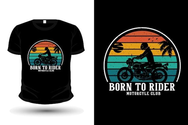 Urodzony do jeźdźca t-shirt klubu motocyklowego o sylwetce w stylu retro