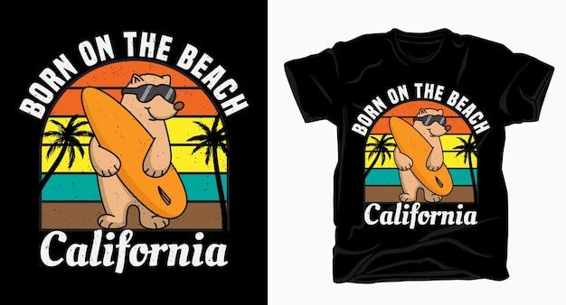 Urodzony na plaży kalifornijska typografia z koszulką z misiem
