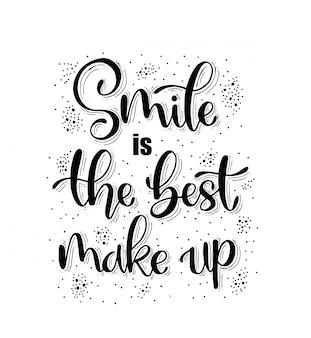 Uśmiech to najlepszy makijaż. ręcznie napis motywacja moda cytat dla swojego projektu