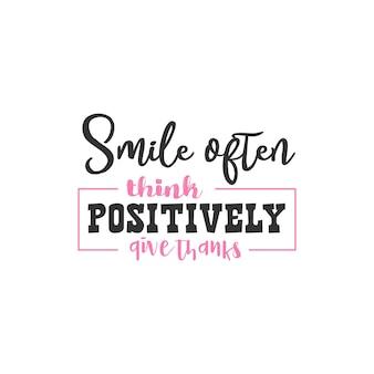 Uśmiechnij się często pozytywnie dziękuj, inspirujące projekty cytatów