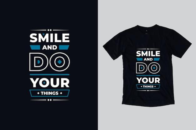 Uśmiechnij się i rób swoje nowoczesne geometryczne cytaty motywacyjne projekt koszulki