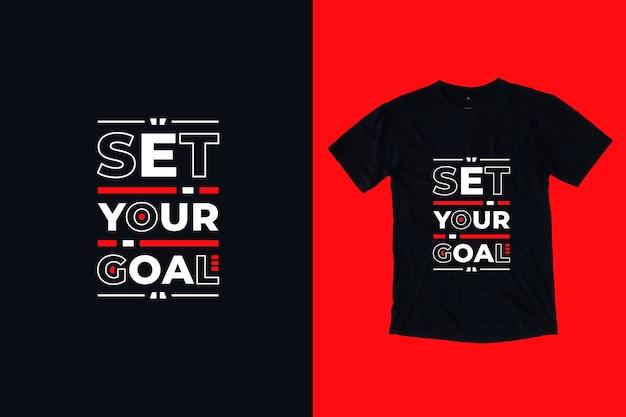 Ustaw swój cel nowoczesny motywacyjny cytaty projekt koszulki
