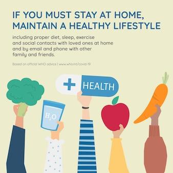 Utrzymuj zdrowy styl życia w domu podczas pandemii koronawirusa szablon społeczny źródło who wektor