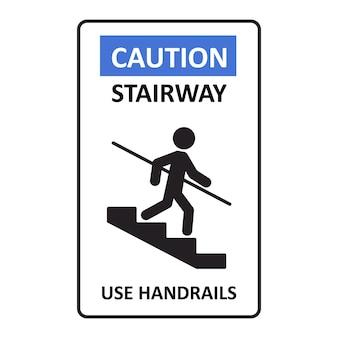 Uwaga schody użyj znaku poręczy. mężczyzna schodzi po schodach i trzyma się poręczy. znak ostrzegawczy przed niebezpieczeństwem. ilustracja wektorowa na białym tle