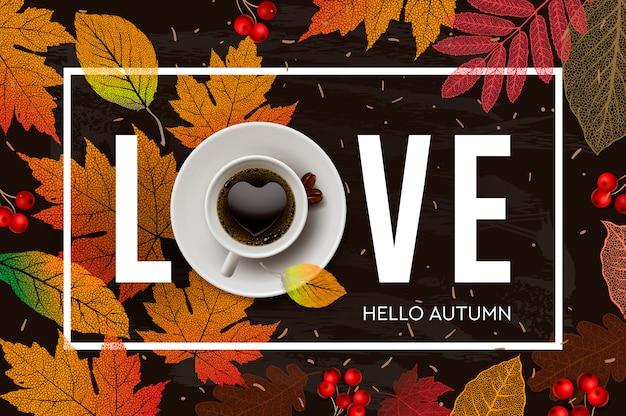 Uwielbiam jesień. baner sezonu jesiennego, ilustracja. jesień, jesienne liście, gorąca, parująca filiżanka kawy.