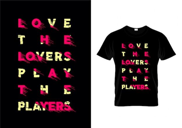 Uwielbiam kochanków zagraj w odtwarzacz typografii t shirt wektor