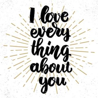 Uwielbiam w tobie wszystko. fraza napis na tło grunge. element projektu plakatu, banera, karty.