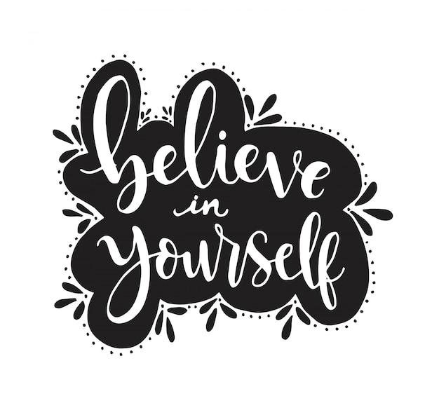 Uwierz w siebie, odręczne litery, motywacyjne cytaty
