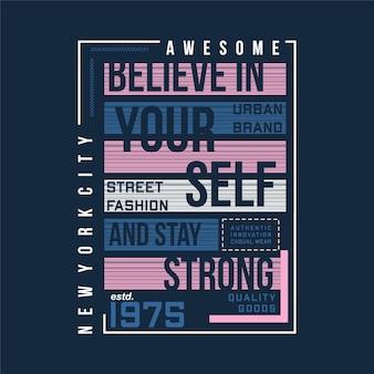 Uwierz w siebie slogan graficzny typografia t shirt ilustracja projektu wektorowego