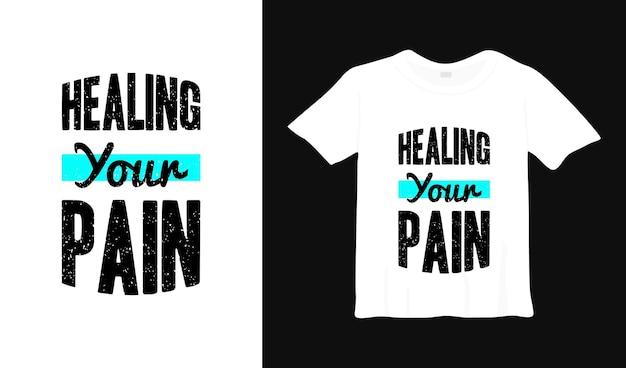 Uzdrowienie projektu koszulki z typografią bólu