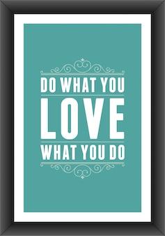 Vintage cytat typograficzny rób to, co kochasz, kochaj to, co robisz plakat