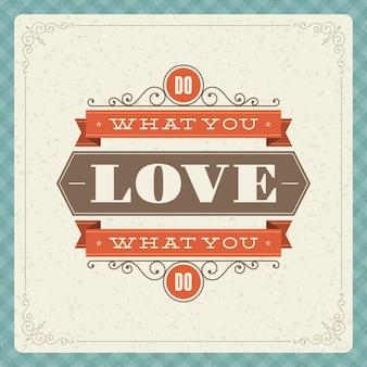 Vintage cytat typograficzny robić to, co kochasz, kochaj to, co robisz szablon plakatu
