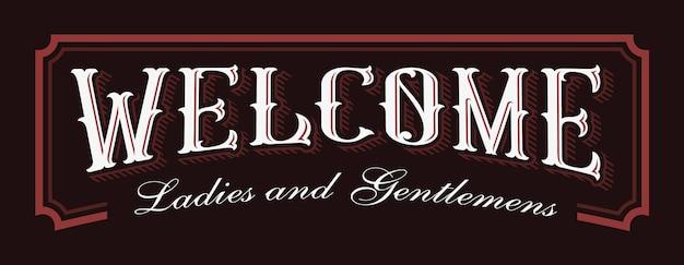 Vintage ilustracja napis welcome. projekt dla kawiarni, baru, restauracji i innych. wszystkie obiekty znajdują się w osobnych grupach.