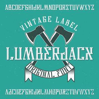 Vintage krój o nazwie lumberjack. dobra czcionka do wykorzystania w każdym logo vintage.