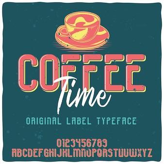 Vintage krój pisma alfabetu i godła o nazwie coffee time.