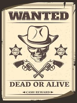 Vintage monochromatyczny plakat gończy z dzikiego zachodu z czaszką w kowbojskim kapeluszu skrzyżowanymi pistoletami gwiazd szeryfa