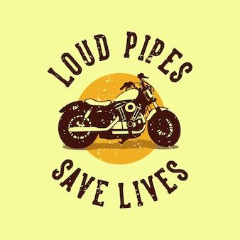 Vintage slogan typografia głośne rury ratują życie