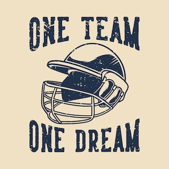 Vintage slogan typografia jeden zespół, jedno marzenie dla projektu koszulki