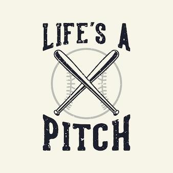 Vintage slogan typografia life's a pitch